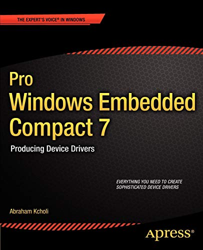 Pro Windows Embedded Compact 7: Producing Device Drivers (Expert's Voice in Windows)