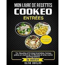 Mon livre de recettes Cookéo 70+ Recettes d\u0027Entrées Inratables, Saines,