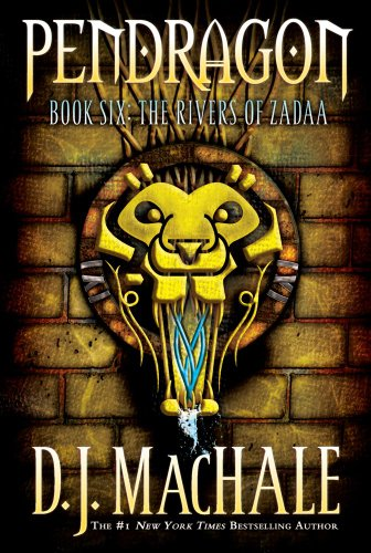 The Rivers of Zadaa (Pendragon) por D. J. Machale