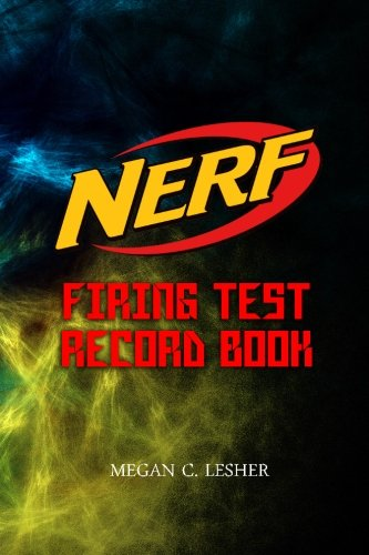 Nerf Firing Test Record Book: 12