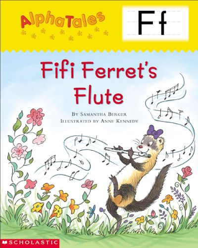 AlphaTales: F: Fifi Ferret's Flute (Alpha Tales)