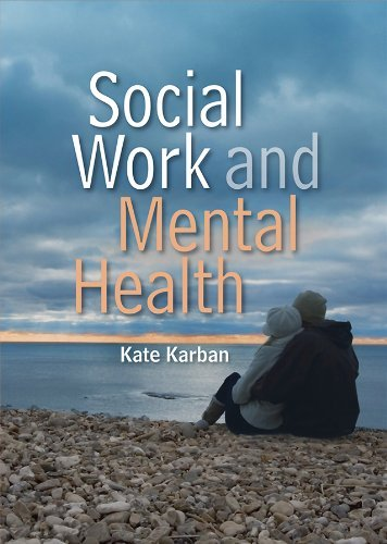 Social Work and Mental Health (SWTP - Socail Work in Theory and Practise) (Polity Social Work in Theory and Practise) by Kate Karban (2011-04-26)
