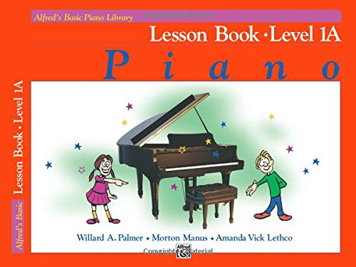 Alfred's Basic Piano Course Lesson Book, Bk 1a (Alfred's Basic Piano Library) por Willard Palmer