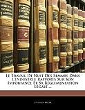 Telecharger Livres Le Travail de Nuit Des Femmes Dans L Industrie Rapports Sur Son Importance Et Sa Reglementation Legale (PDF,EPUB,MOBI) gratuits en Francaise