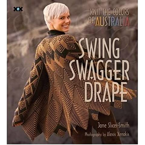 [(Swing Swagger Drape: Knit the Colours of Australia)] [ By (author) Jane Slicer-Smith ] [November, 2009]