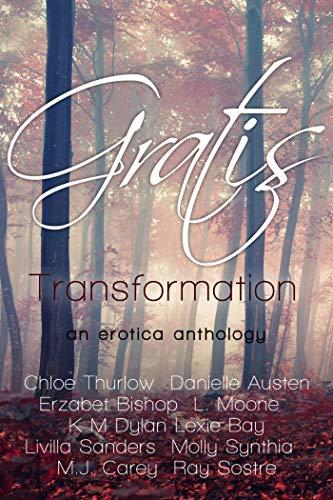 Gratis : Transformation: an erotica anthology (Gratis Anthologies ...
