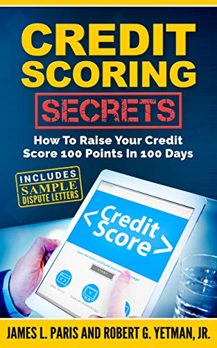 Credit Scoring Secrets (Credit Repair): How To Raise Your Credit Score 100 Points In 100 Days (English Edition)