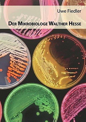 Der Mikrobiologe Walther Hesse (Beiträge zur Heimatforschung in Sachsen)