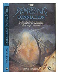 Demonic Connection: An Investigation into Satanism in England and the International Black Magic Conspiracy