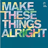 Songtexte von miaou - Make These Things Alright