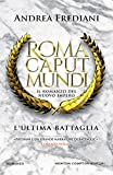 L'ultima battaglia. Roma caput mundi. Nuovo impero
