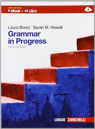 Grammar in progress. Per le Scuole superiori. Ediz. bilingue. Con espansione online