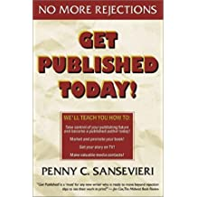 Get Published Today! No More Rejections by Penny C. Sansevieri (2002-05-15)