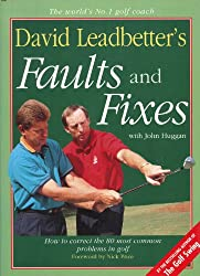 David Leadbetter's Faults and Fixes: How to Correct the 80 Most Common Mistakes Golfers Make