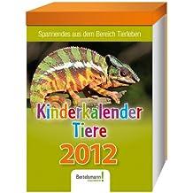 Kinderkalender Tiere 2012: Spannendes aus dem Bereich Tierleben