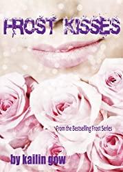 Frost Kisses (Bitter Frost #4 of the Frost Series) by Kailin Gow (2011-03-24)