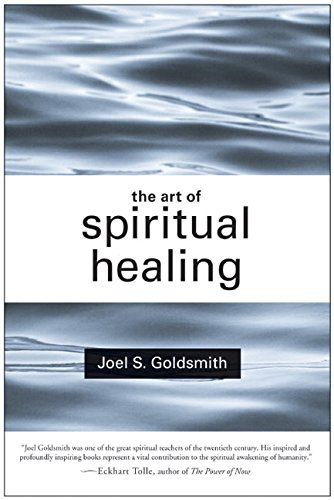 The Art of Spiritual Healing por Joel S. Goldsmith