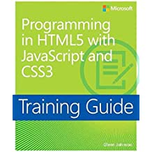 [(Programming in HTML5 With JavaScript and CSS3 : Training Guide)] [By (author) Glenn Johnson] published on (April, 2013)