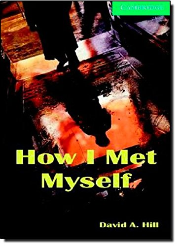 CER3: How I Met Myself Level 3 Lower Intermediate Book and Audio CDs (2) Pack: Lower Intermediate Level 3 (Cambridge English Readers)