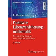 Praktische Lebensversicherungsmathematik (Studienbücher Wirtschaftsmathematik)