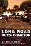 Long Road Outta Compton: Dr. Dre's Mom on Family, Fame and Terrible Tragedy by Verna Griffin (2008-06-03)