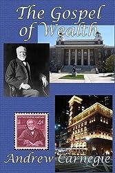 The Gospel of Wealth by Andrew Carnegie (2016-03-28)