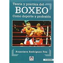 Boxeo: Teoria y practica del boxeo como deporte y profesion (Spanish Edition) 2nd edition by Rodriguez Feu, Francisco (2004) Paperback