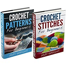"""(2 BOOK BUNDLE) """"Crochet Patterns For Beginners"""" & """"Crochet Stitches For Beginners"""" (English Edition)"""
