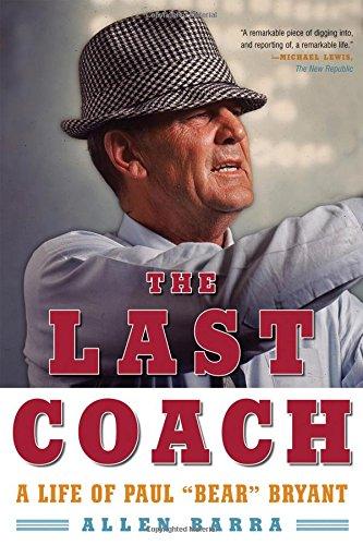 the-last-coach-a-life-of-paul-bear-bryant