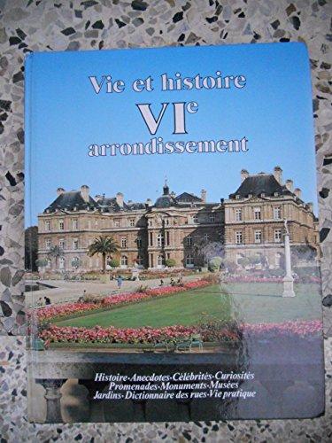 Vie et Histoire du VIe arrondissement de Paris