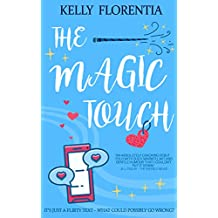 The Magic Touch: Laugh out loud debut with characters you can't help but fall in love with!
