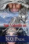 San Valentin en Alaska: Trilogía Alaska 2 par Palm