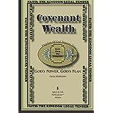 Covenant Wealth: God's Power, God's Plan