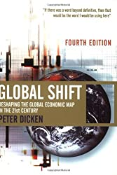 Global Shift: Reshaping the Global Economic Map in the 21st Century by Peter Dicken (2003-04-17)