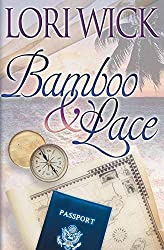 Bamboo and Lace (Contemporary Romance) by Lori Wick (2001-07-01)