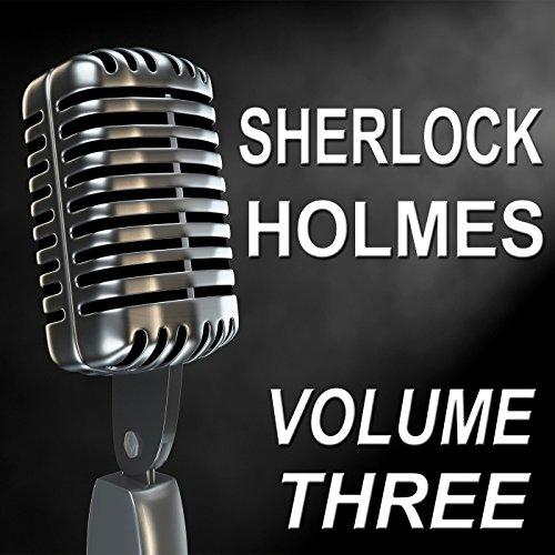 Sherlock Holmes - Old Time Radio Show, Vol. Three