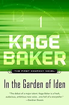 In the Garden of Iden: The First Company Novel (The Company) by [Baker, Kage]