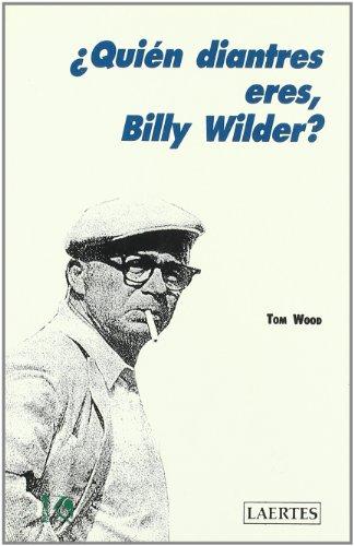 ¿Quién diantres eres, Billy Wilder? (Kaplan)