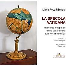 La Specola Vaticana: Racconto fotografico d'una straordinaria avventura scientifica