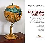 Image de La Specola Vaticana: Racconto fotografico d'una straordinaria avventura scientifica