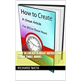 How to Create A Great Article for SEO in Three Hours (English Edition)