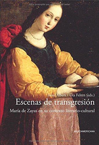 Escenas de transgresión: María de Zayas en su contexto literario-cultural