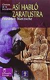 Asi Hablo Zaratustra / Thus Spoke Zarathustra (Clasicos De La Literatura Series / Classics in Literature Series)