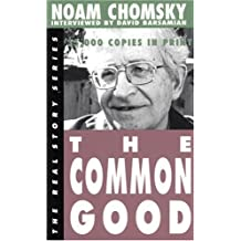 The Common Good (Real Story) by Noam Chomsky (1998-11-07)