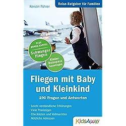Reise-Ratgeber für Familien: Fliegen mit Baby und Kleinkind: 190 Fragen und Antworten