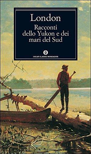 Racconti dello Yukon e dei mari del Sud di Jack London
