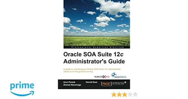 buy oracle soa suite 12c administrator s guide book online at low rh amazon in oracle soa 10g administration guide oracle soa suite 12c administrator's guide