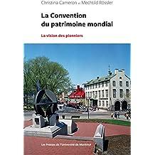 La Convention du patrimoine mondial: La vision des pionniers