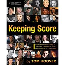 Keeping Score: Interviews with Today's Top Film, Television,