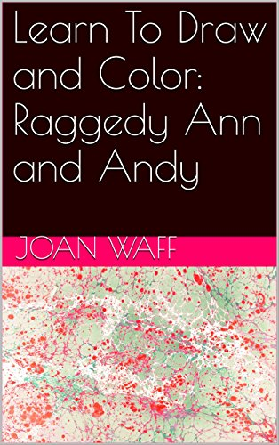 Learn To Draw and Color Raggedy Ann and Andy (English Edition)